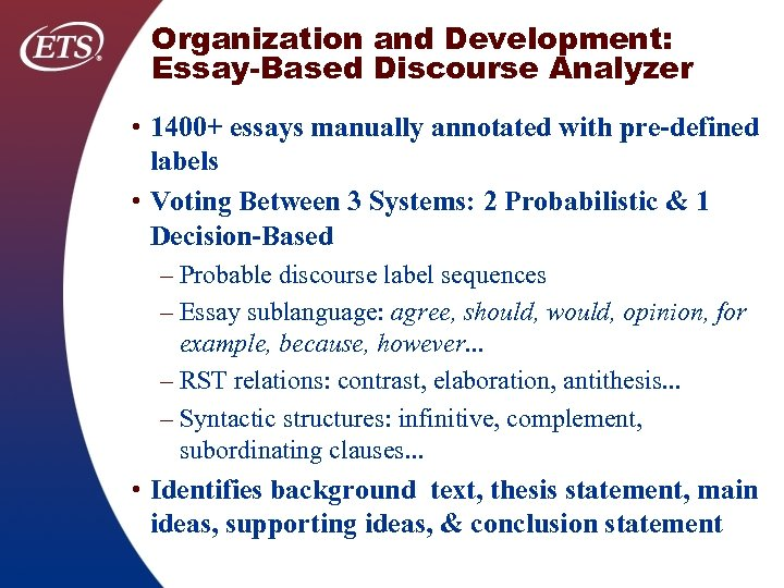 Organization and Development: Essay-Based Discourse Analyzer • 1400+ essays manually annotated with pre-defined labels