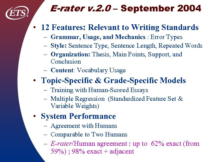 E-rater v. 2. 0 – September 2004 • 12 Features: Relevant to Writing Standards
