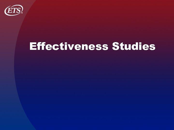 Effectiveness Studies