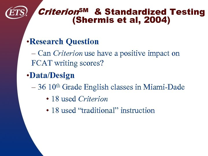 Criterion. SM & Standardized Testing (Shermis et al, 2004) • Research Question – Can