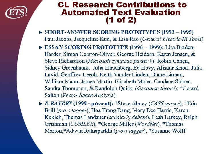 CL Research Contributions to Automated Text Evaluation (1 of 2) SHORT-ANSWER SCORING PROTOTYPES (1993