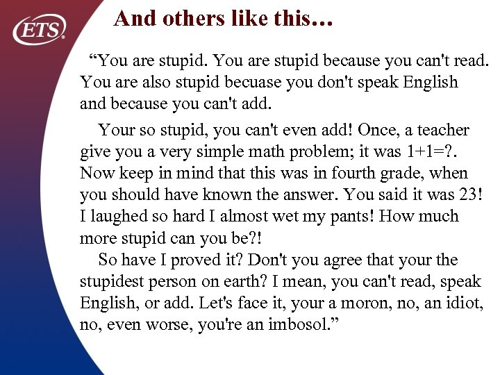"And others like this… ""You are stupid because you can't read. You are also"