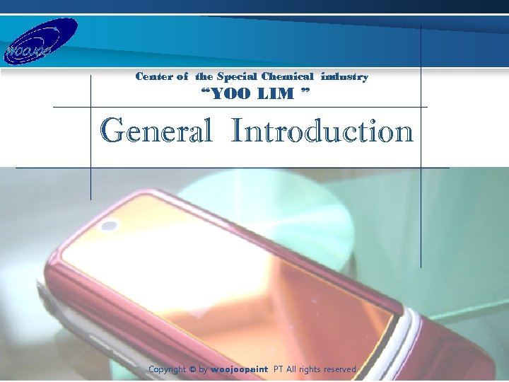 "Center of the Special Chemical industry ""YOO LIM "" General Introduction Copyright © by"