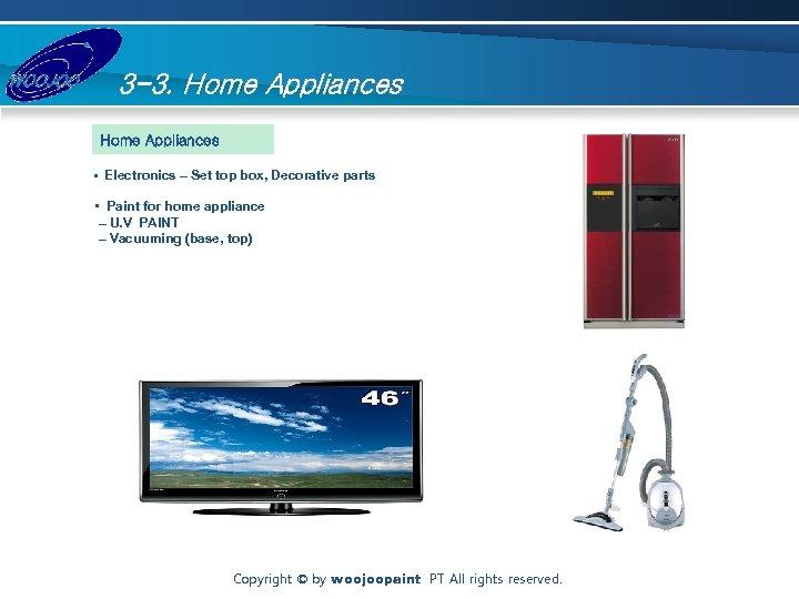 3 -3. Home Appliances • Electronics – Set top box, Decorative parts • Paint