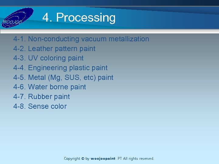 4. Processing 4 -1. Non-conducting vacuum metallization 4 -2. Leather pattern paint 4 -3.