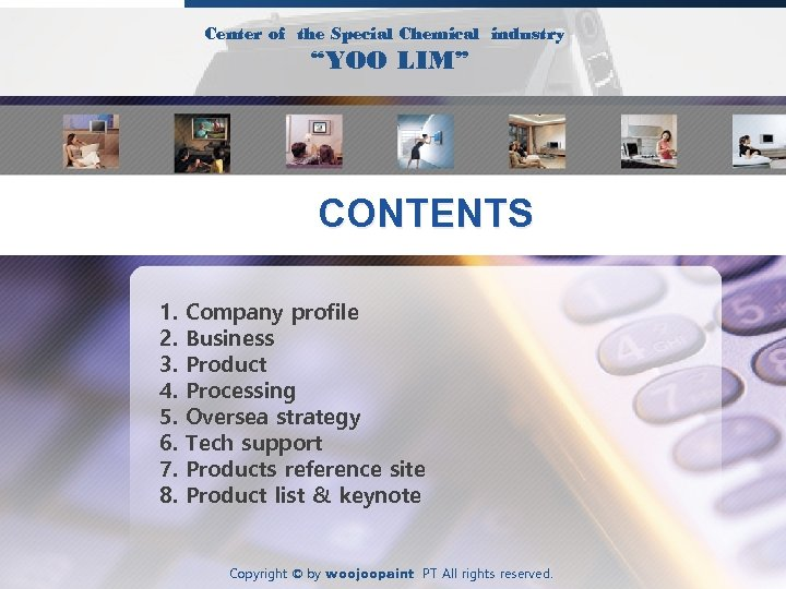 "Center of the Special Chemical industry ""YOO LIM"" CONTENTS 1. 2. 3. 4. 5."