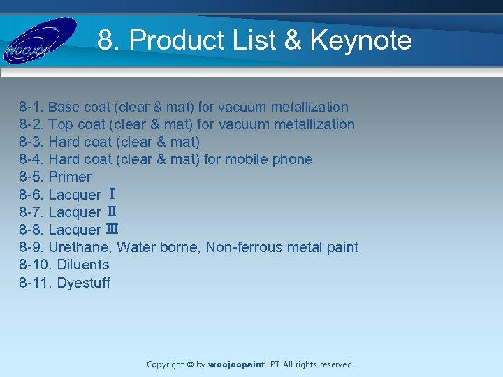 8. Product List & Keynote 8 -1. Base coat (clear & mat) for vacuum