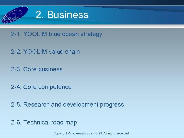 2. Business 2 -1. YOOLIM blue ocean strategy 2 -2. YOOLIM value chain 2