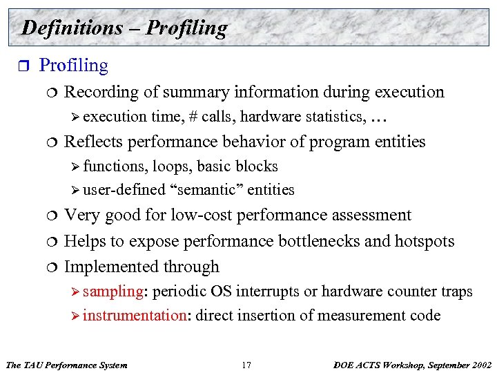 Definitions – Profiling r Profiling ¦ Recording of summary information during execution Ø execution