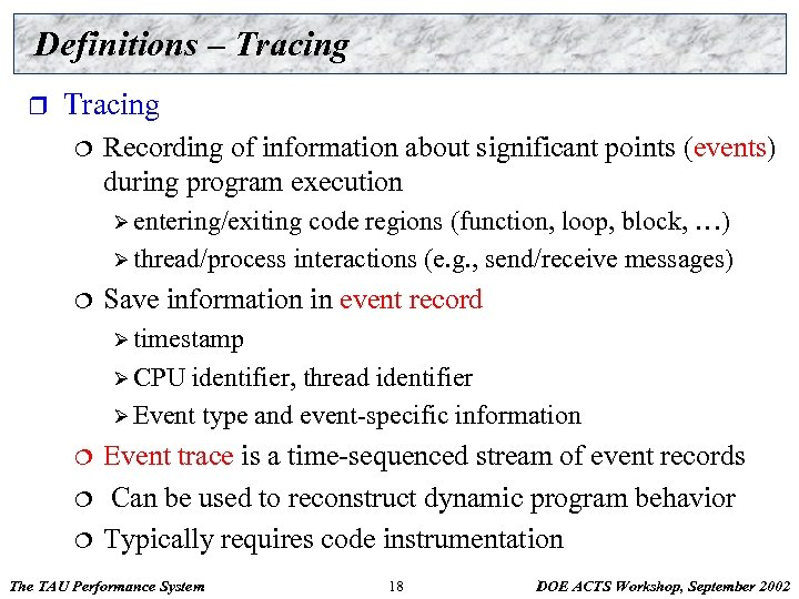Definitions – Tracing r Tracing ¦ Recording of information about significant points (events) during
