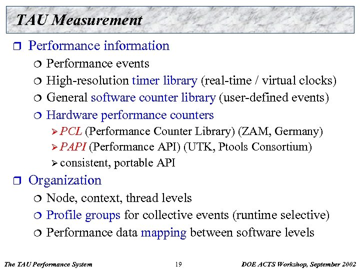 TAU Measurement r Performance information ¦ ¦ Performance events High-resolution timer library (real-time /