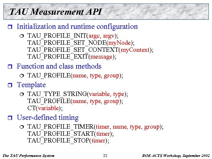 TAU Measurement API r Initialization and runtime configuration ¦ r Function and class methods