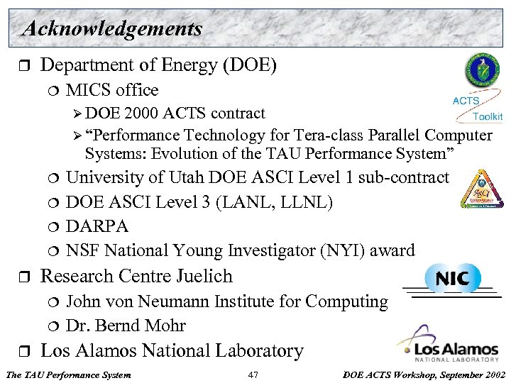 Acknowledgements r Department of Energy (DOE) ¦ MICS office Ø DOE 2000 ACTS contract