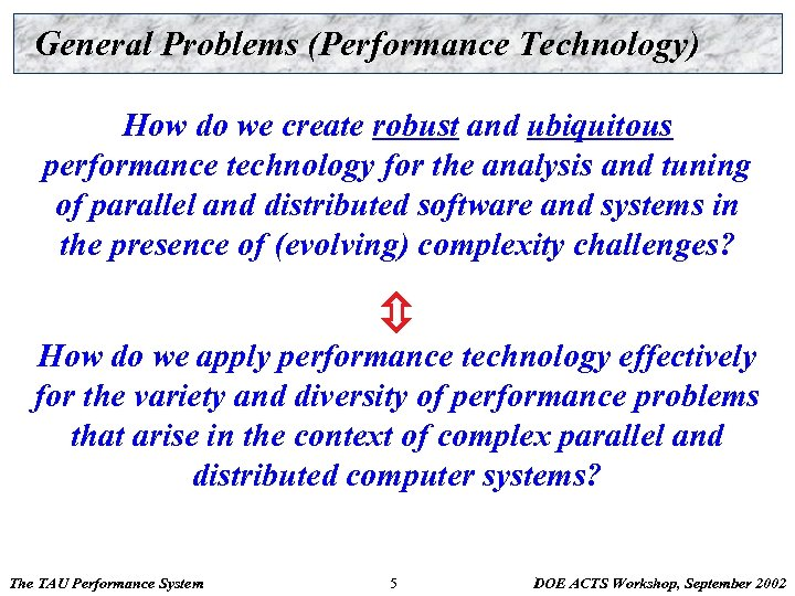 General Problems (Performance Technology) How do we create robust and ubiquitous performance technology for