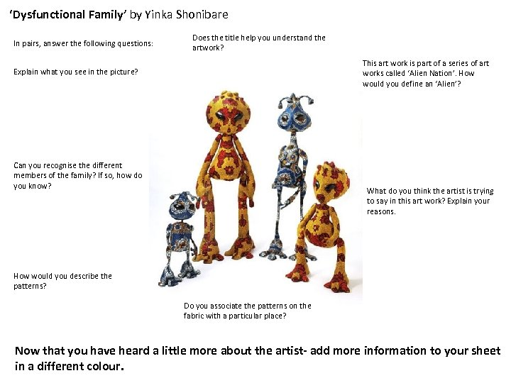 'Dysfunctional Family' by Yinka Shonibare In pairs, answer the following questions: Does the title