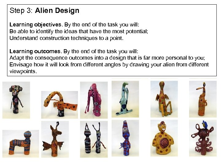 Step 3: Alien Design Learning objectives. By the end of the task you will: