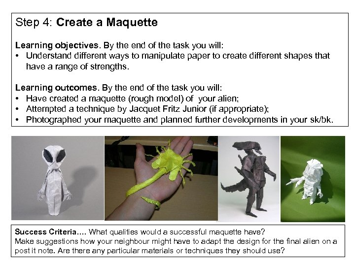 Step 4: Create a Maquette Learning objectives. By the end of the task you