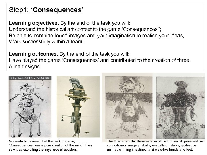 Step 1: 'Consequences' Learning objectives. By the end of the task you will: Understand