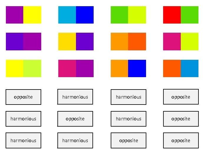 opposite harmonious opposite harmonious opposite