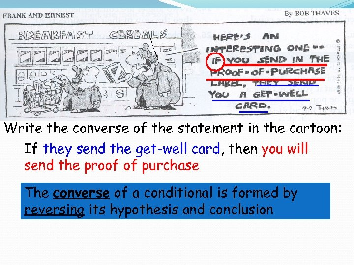 Write the converse of the statement in the cartoon: If they send the get-well