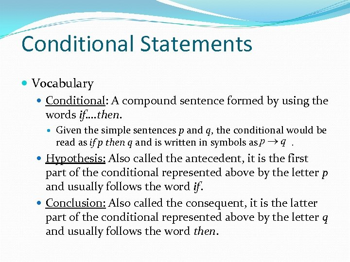 Conditional Statements Vocabulary Conditional: A compound sentence formed by using the words if…. then.