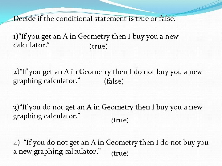 """Decide if the conditional statement is true or false. 1)""""If you get an A"""
