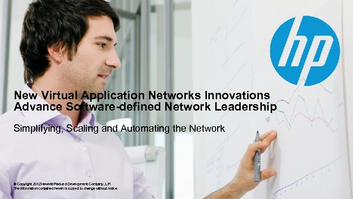 New Virtual Application Networks Innovations Advance Software-defined Network Leadership Simplifying, Scaling and Automating the