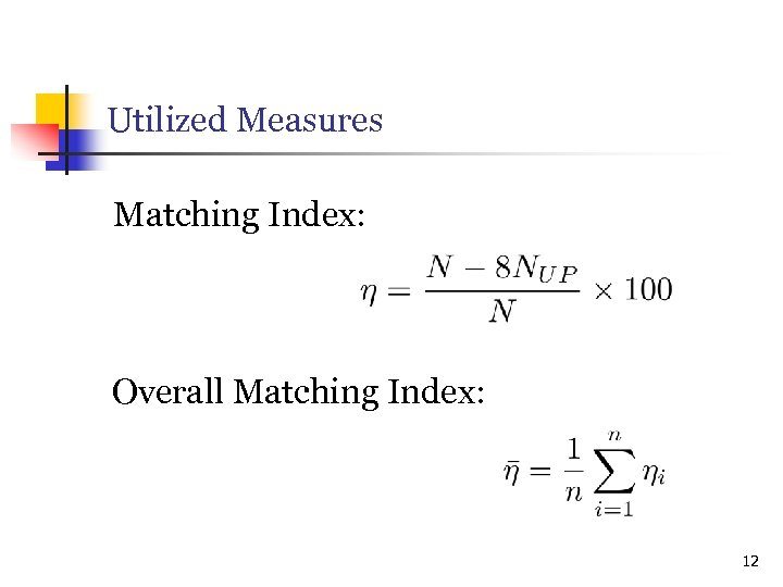 Utilized Measures Matching Index: Overall Matching Index: 12