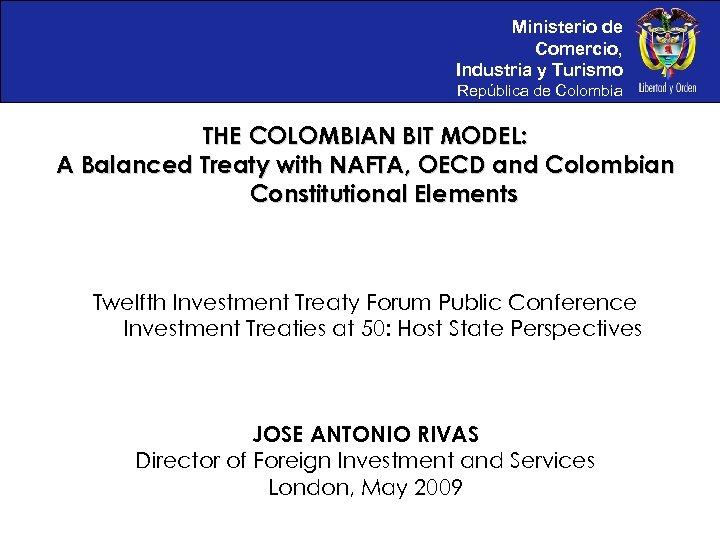 Ministerio de Comercio, Industria y Turismo República de Colombia THE COLOMBIAN BIT MODEL: A