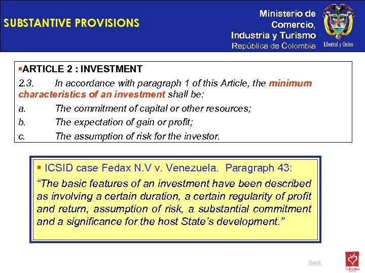 SUBSTANTIVE PROVISIONS Ministerio de Comercio, Industria y Turismo República de Colombia §ARTICLE 2 :