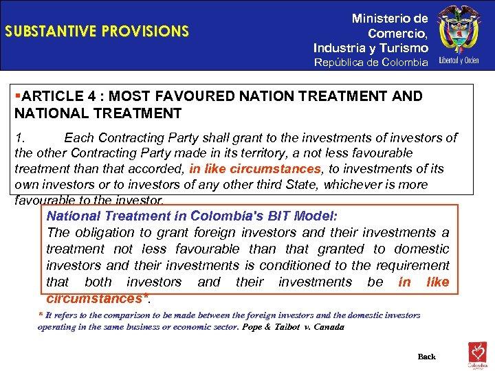 SUBSTANTIVE PROVISIONS Ministerio de Comercio, Industria y Turismo República de Colombia §ARTICLE 4 :