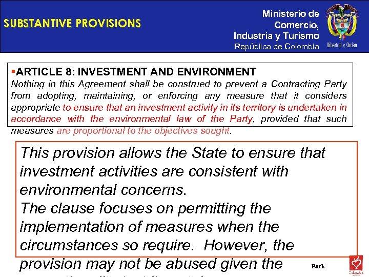 SUBSTANTIVE PROVISIONS Ministerio de Comercio, Industria y Turismo República de Colombia §ARTICLE 8: INVESTMENT