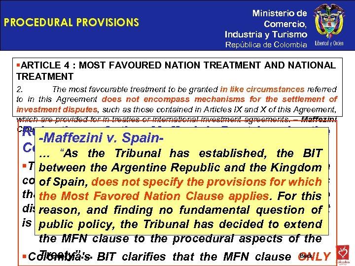PROCEDURAL PROVISIONS Ministerio de Comercio, Industria y Turismo República de Colombia §ARTICLE 4 :