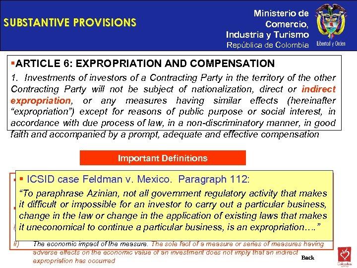 SUBSTANTIVE PROVISIONS Ministerio de Comercio, Industria y Turismo República de Colombia §ARTICLE 6: EXPROPRIATION