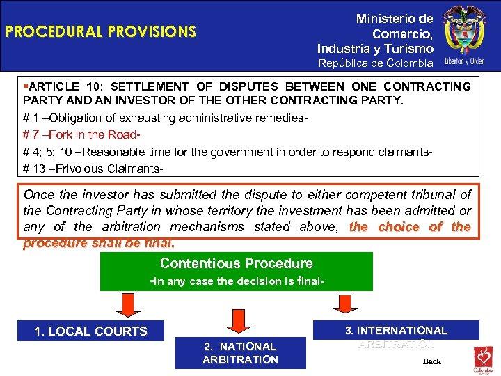 Ministerio de Comercio, Industria y Turismo PROCEDURAL PROVISIONS República de Colombia §ARTICLE 10: SETTLEMENT