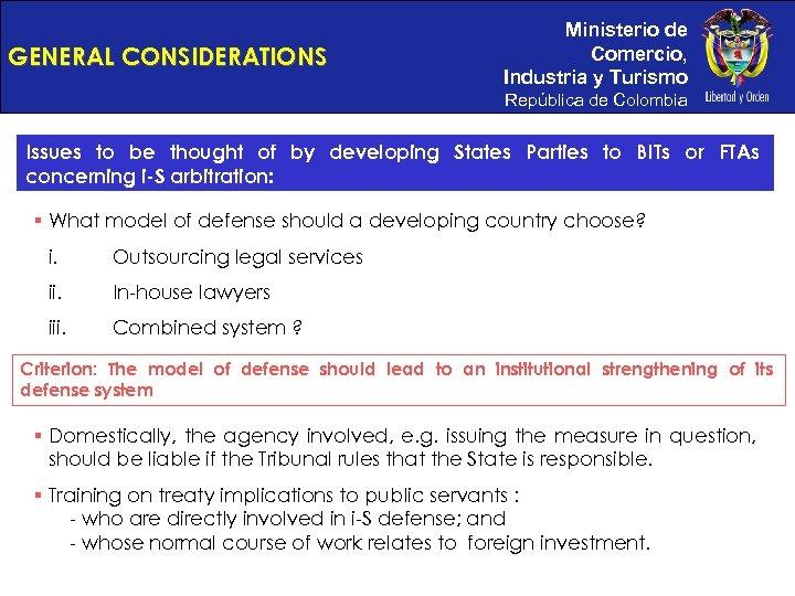 GENERAL CONSIDERATIONS Ministerio de Comercio, Industria y Turismo República de Colombia Issues to be