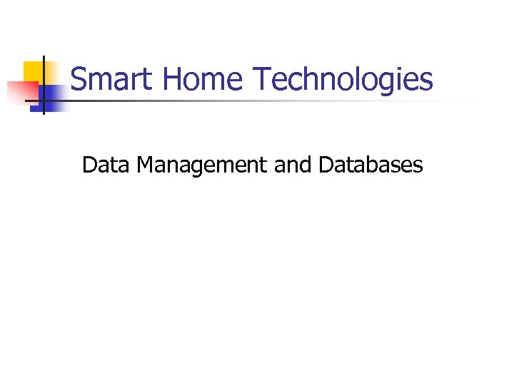 Smart Home Technologies Data Management and Databases