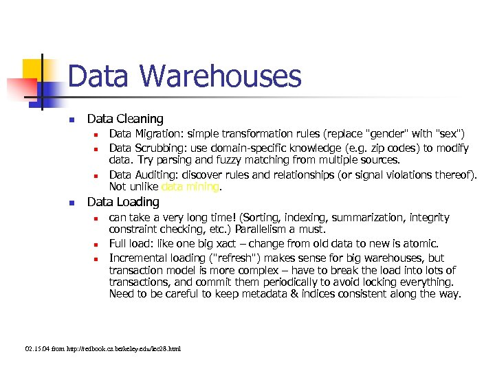 Data Warehouses n Data Cleaning n n Data Migration: simple transformation rules (replace