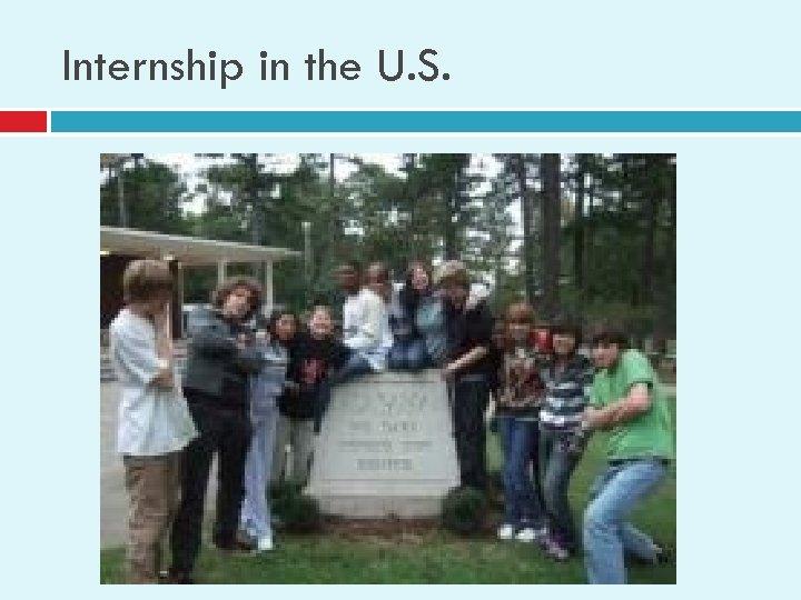 Internship in the U. S.