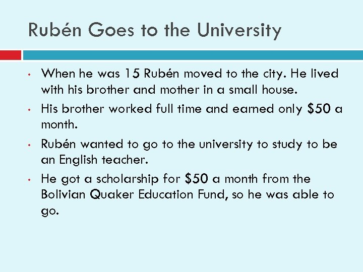 Rubén Goes to the University • • When he was 15 Rubén moved to