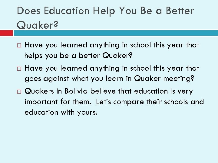 Does Education Help You Be a Better Quaker? Have you learned anything in school