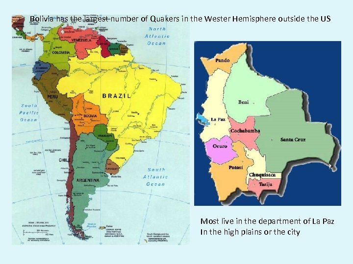 Bolivia has the largest number of Quakers in the Wester Hemisphere outside the US