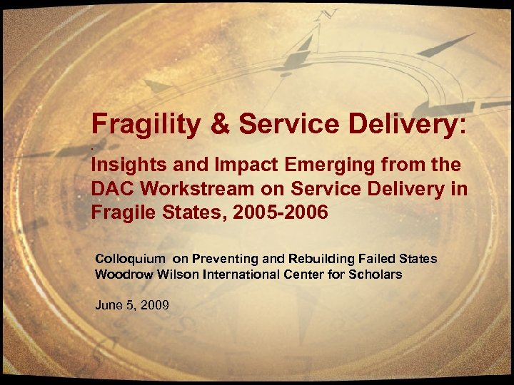 Fragility & Service Delivery: . Insights and Impact Emerging from the DAC Workstream on