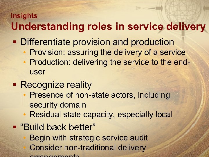 Insights Understanding roles in service delivery § Differentiate provision and production • Provision: assuring