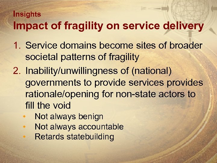 Insights Impact of fragility on service delivery 1. Service domains become sites of broader