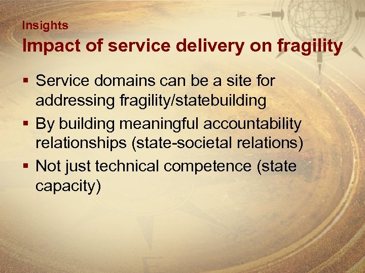 Insights Impact of service delivery on fragility § Service domains can be a site