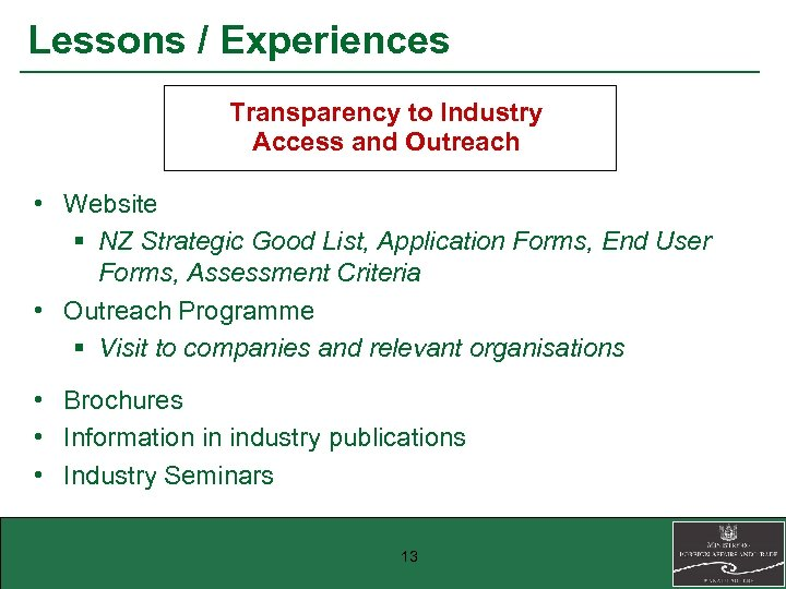 Lessons / Experiences Transparency to Industry Access and Outreach • Website § NZ Strategic