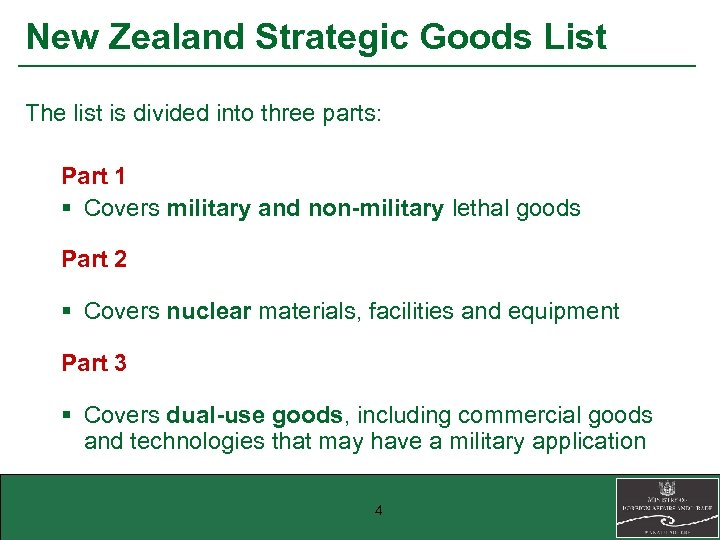 New Zealand Strategic Goods List The list is divided into three parts: Part 1
