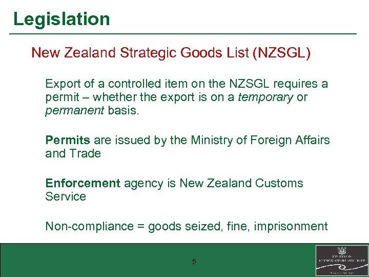 Legislation New Zealand Strategic Goods List (NZSGL) Export of a controlled item on the