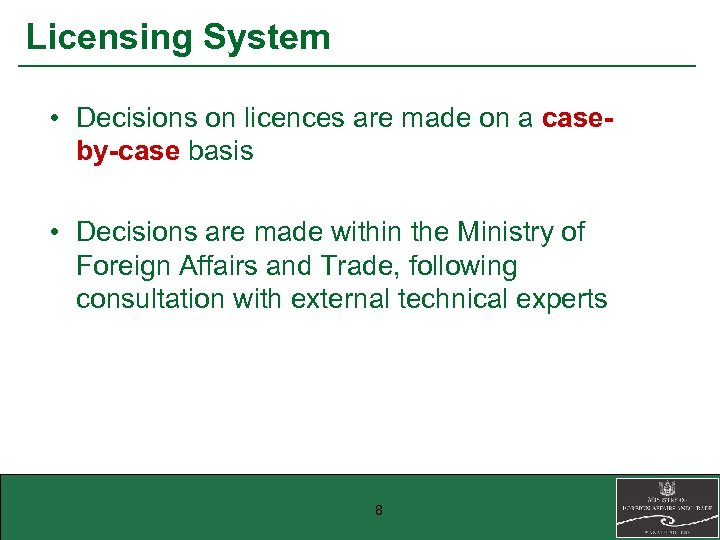 Licensing System • Decisions on licences are made on a caseby-case basis • Decisions